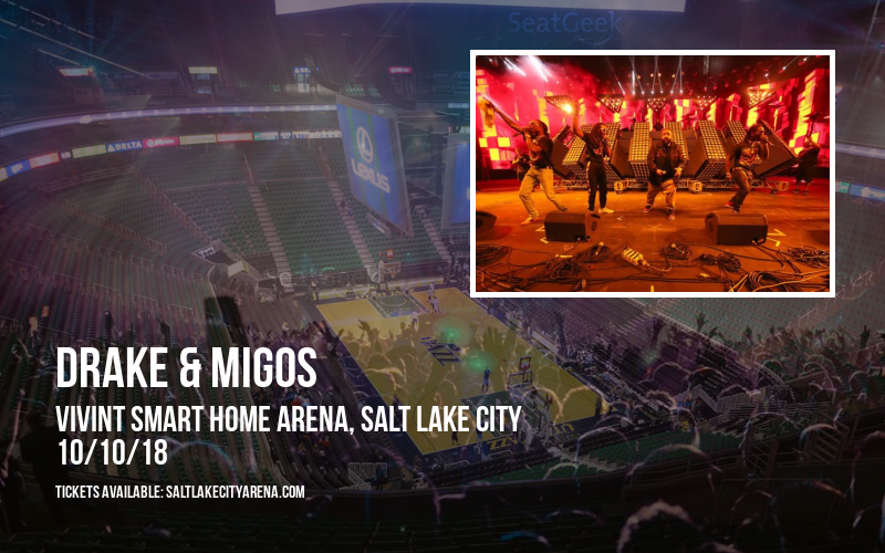 Drake & Migos at Vivint Smart Home Arena