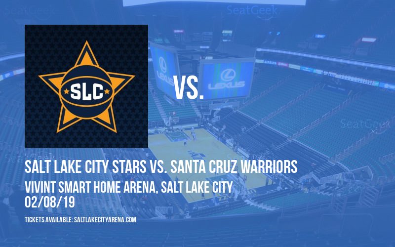 Salt Lake City Stars vs. Santa Cruz Warriors at Vivint Smart Home Arena