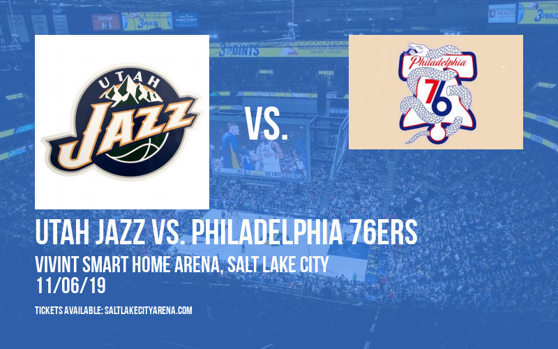 Utah Jazz vs. Philadelphia 76ers at Vivint Smart Home Arena