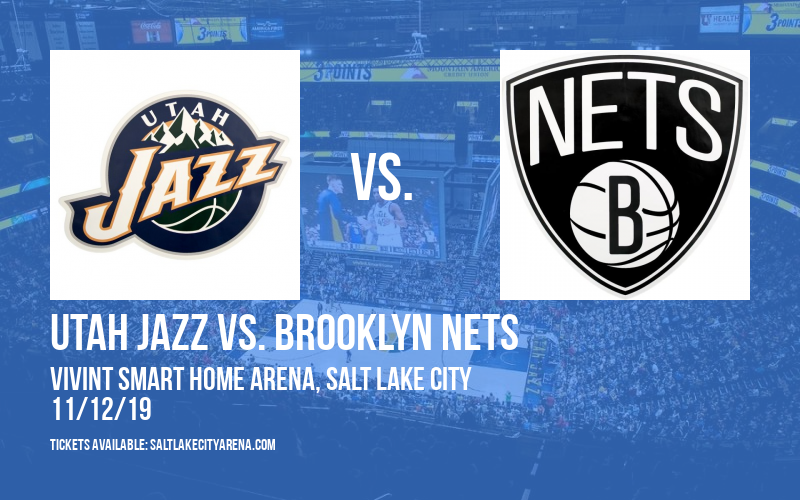 Utah Jazz vs. Brooklyn Nets at Vivint Smart Home Arena