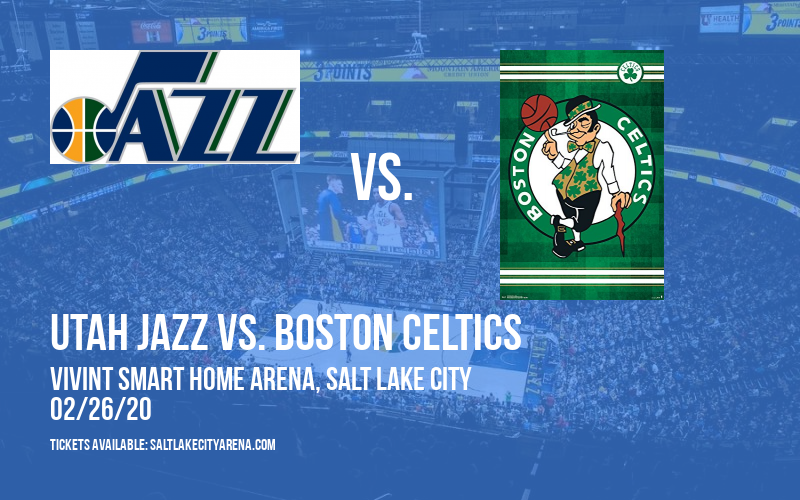 Utah Jazz vs. Boston Celtics at Vivint Smart Home Arena