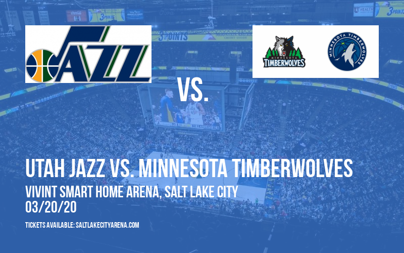 Utah Jazz vs. Minnesota Timberwolves [CANCELLED] at Vivint Smart Home Arena