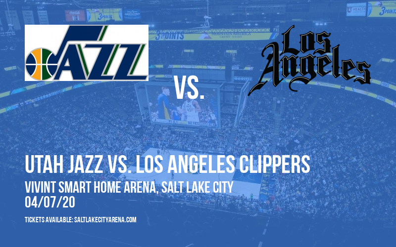 Utah Jazz vs. Los Angeles Clippers [CANCELLED] at Vivint Smart Home Arena
