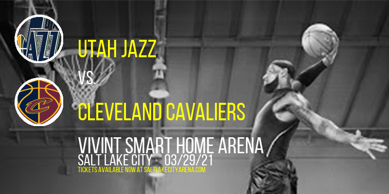 Utah Jazz vs. Cleveland Cavaliers at Vivint Smart Home Arena