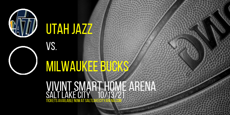 NBA Preseason: Utah Jazz vs. Milwaukee Bucks at Vivint Smart Home Arena