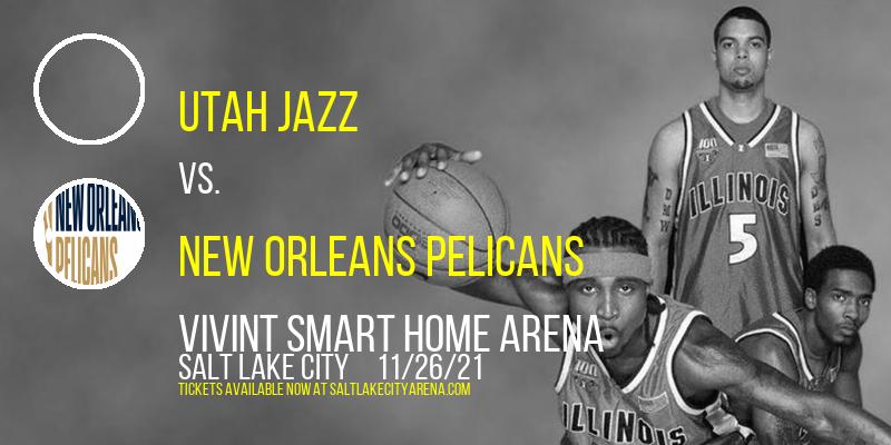 Utah Jazz vs. New Orleans Pelicans at Vivint Smart Home Arena