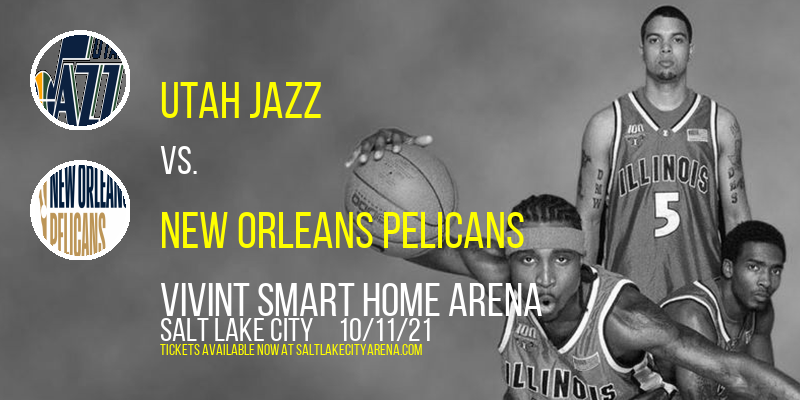 NBA Preseason: Utah Jazz vs. New Orleans Pelicans at Vivint Smart Home Arena