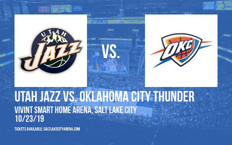 Utah Jazz vs. Oklahoma City Thunder at Vivint Smart Home Arena