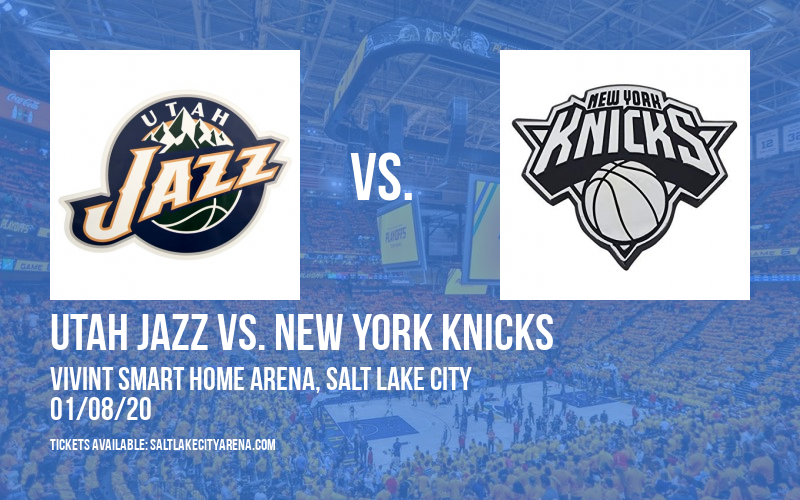 Utah Jazz vs. New York Knicks at Vivint Smart Home Arena