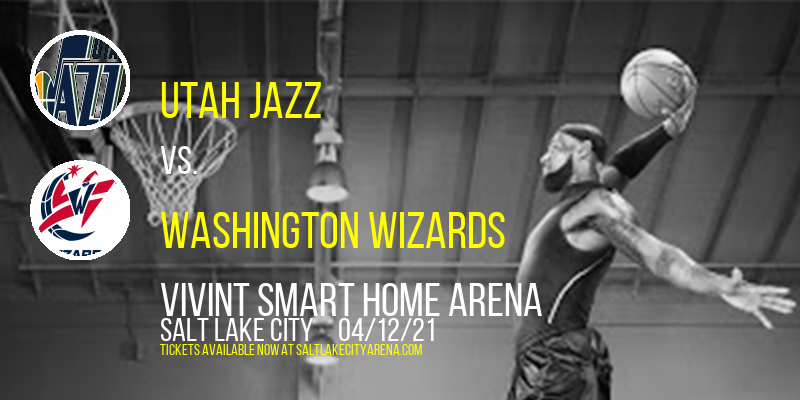 Utah Jazz vs. Washington Wizards at Vivint Smart Home Arena