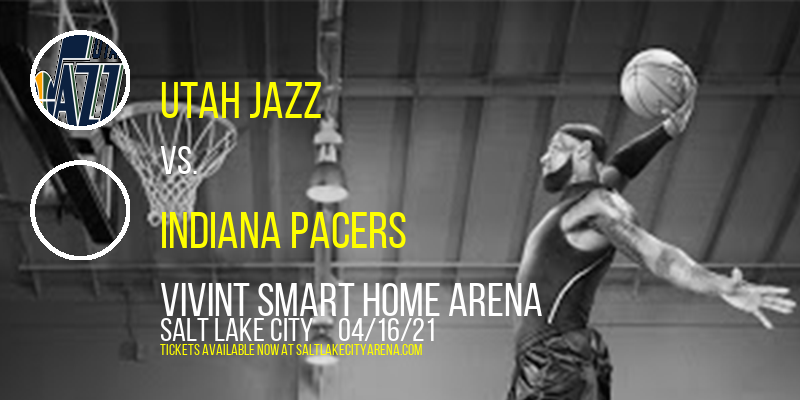 Utah Jazz vs. Indiana Pacers at Vivint Smart Home Arena