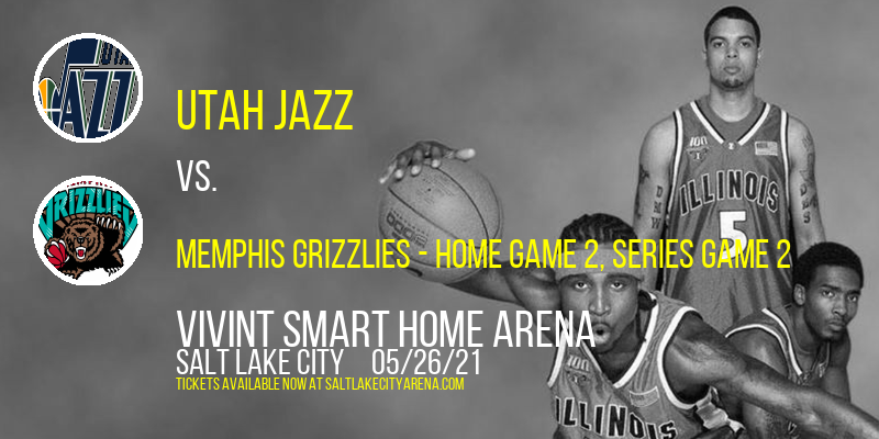NBA Western Conference First Round: Utah Jazz vs. Memphis Grizzlies - Home Game 2, Series Game 2 at Vivint Smart Home Arena