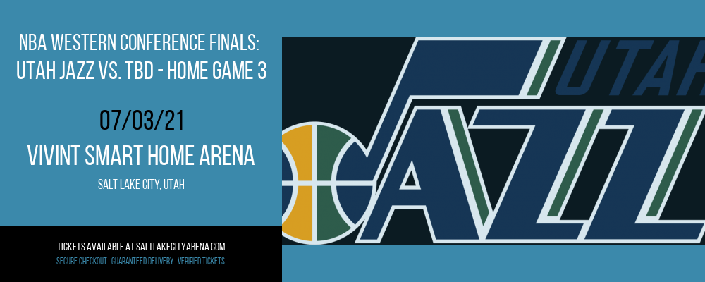 NBA Western Conference Finals: Utah Jazz vs. TBD - Home Game 3 (Date: TBD - If Necessary) [CANCELLED] at Vivint Smart Home Arena