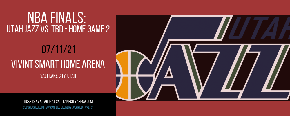 NBA Finals: Utah Jazz vs. TBD - Home Game 2 (Date: TBD - If Necessary) [CANCELLED] at Vivint Smart Home Arena