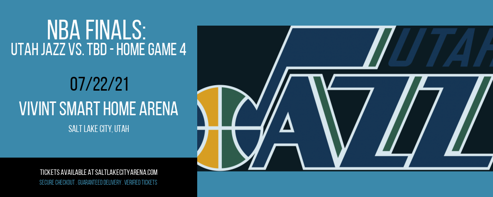NBA Finals: Utah Jazz vs. TBD - Home Game 4 (Date: TBD - If Necessary) [CANCELLED] at Vivint Smart Home Arena