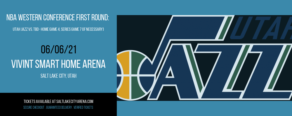 NBA Western Conference First Round: Utah Jazz vs. TBD - Home Game 4 (Date: TBD - If Necessary) [CANCELLED] at Vivint Smart Home Arena