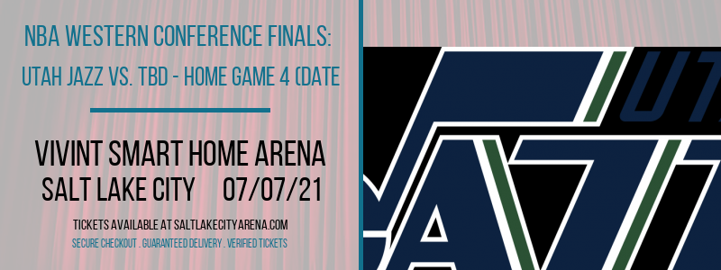 NBA Western Conference Finals: Utah Jazz vs. TBD - Home Game 4 (Date: TBD - If Necessary) [CANCELLED] at Vivint Smart Home Arena