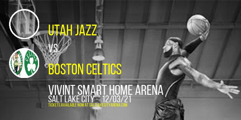 Utah Jazz vs. Boston Celtics at Vivint Smart Home Arena