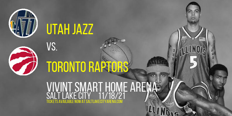 Utah Jazz vs. Toronto Raptors at Vivint Smart Home Arena